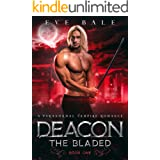 Deacon: A Paranormal Vampire Romance (The Bladed Book 1)