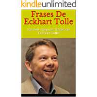 Frases De Eckhart Tolle: Las 60+ mejores frases de Eckhart Tolle