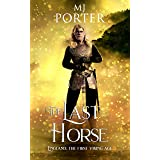 The Last Horse: England: The First Viking Age (The Ninth Century Book 3)