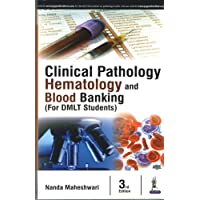 Clinical Pathology, Haematology and Blood Banking (for DMLT Students)