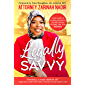 Legally Savvy: Your Guide to Avoiding Headaches and Heartbreaks in Love, Life, and Business