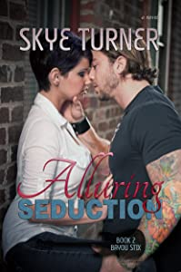 Alluring Seduction: Book 2 Bayou Stix