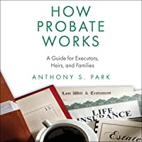 Image for How Probate Works: A Guide for Executors, Heirs, and Families