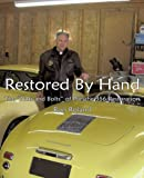 "Restored by Hand: The ""Nuts and Bolts"" of Porsche 356 Restoration"