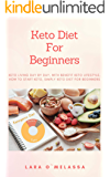 Keto Diet For Beginners: Keto Living Day By Day, With Benefit Keto Lifestyle, How To Start Keto, Simply Keto Diet For Beginners