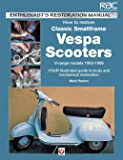 How to Restore Classic Smallframe Vespa Scooters: V-range models 1963 - 1986