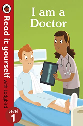 I am a Doctor � Read It Yourself with Ladybird Level 1