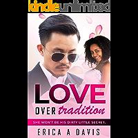 Love Over Tradition: BWAM, Forbidden Pregnancy, Arranged Marriage, Billionaire Romance (BWWM Romance Book 1)