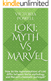Loki; Myth vs Marvel: How do the representations of Loki differ between Norse mythology and Marvel's cinematic portrayal?