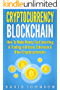 Cryptocurrency Blockchain: How To Make Money Fast Investing & Trading in Bitcoin, Ethereum & Other Cryptocurrencies