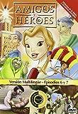 Amigos y Heroes Vol.3 Episodios 6 y 7 [DVD]