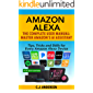 Amazon Alexa: The Complete User Manual - Tips, Tricks & Skills for Every Amazon Alexa Device (Alexa Tips and Tricks Book 2019)