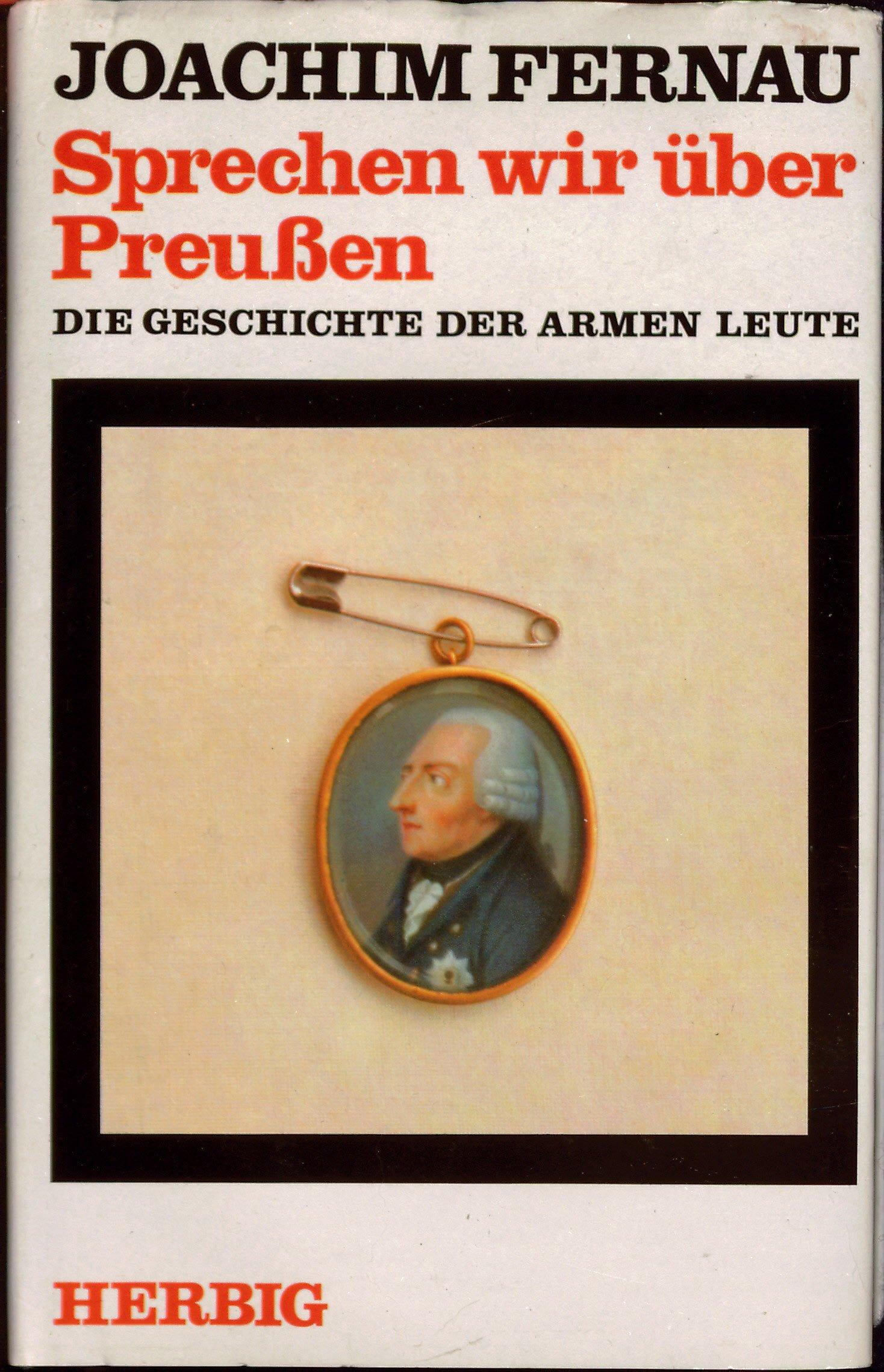 Sprechen wir über Preußen. Die Geschichte der armen Leute