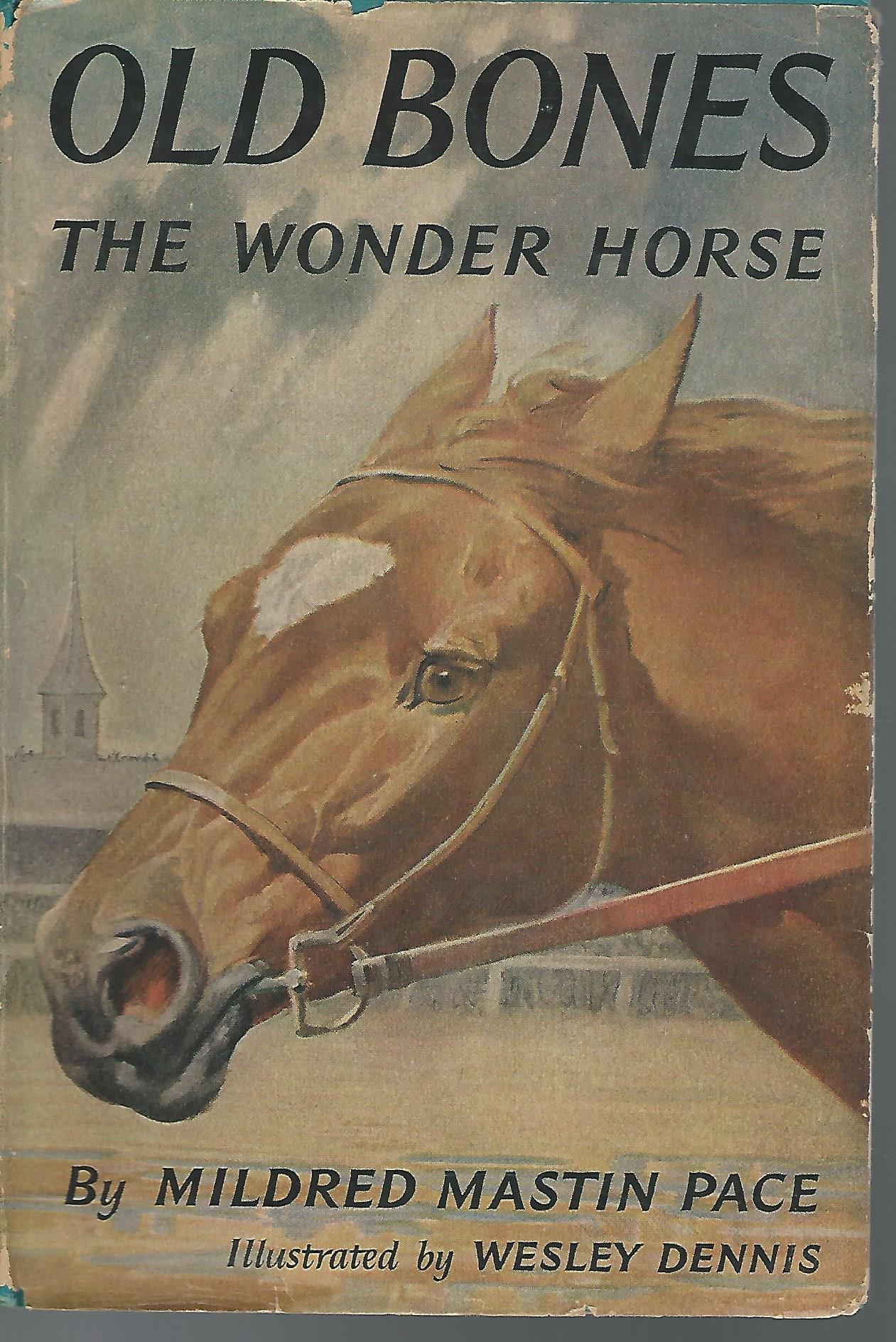 Old Bones: The Wonder Horse: Mildred Mastin Pace, Wesley Dennis:  9789011278929: Amazon: Books