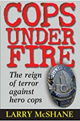 Cops Under Fire: The Reign of Terror Against Hero Cops Kindle Edition