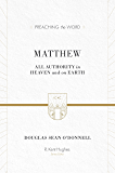 Matthew: All Authority in Heaven and on Earth (Preaching the Word)