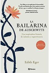 La bailarina de Auschwitz (Edición mexicana): Una inspiradora historia de valentía y supervivencia Edición Kindle