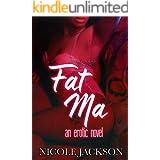 Fat Ma: An Erotic novel