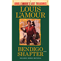 Bendigo Shafter (Louis L'Amour's Lost Treasures): A Novel