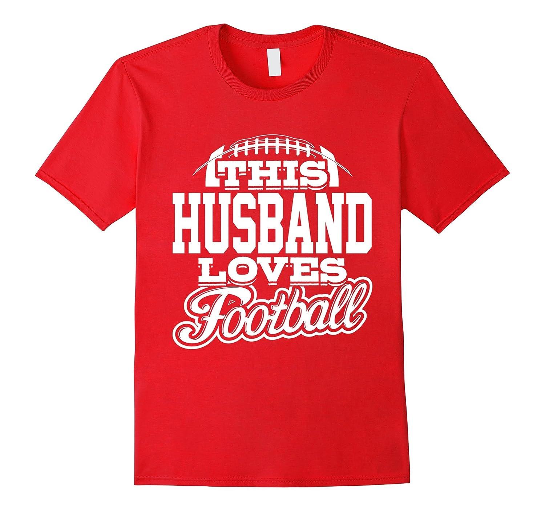 This Husband Loves Football T-Shirt - White Variant-Art