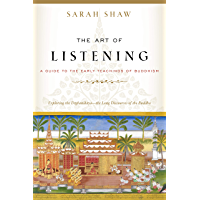 The Art of Listening: A Guide to the Early Teachings of Buddhism (English Edition)