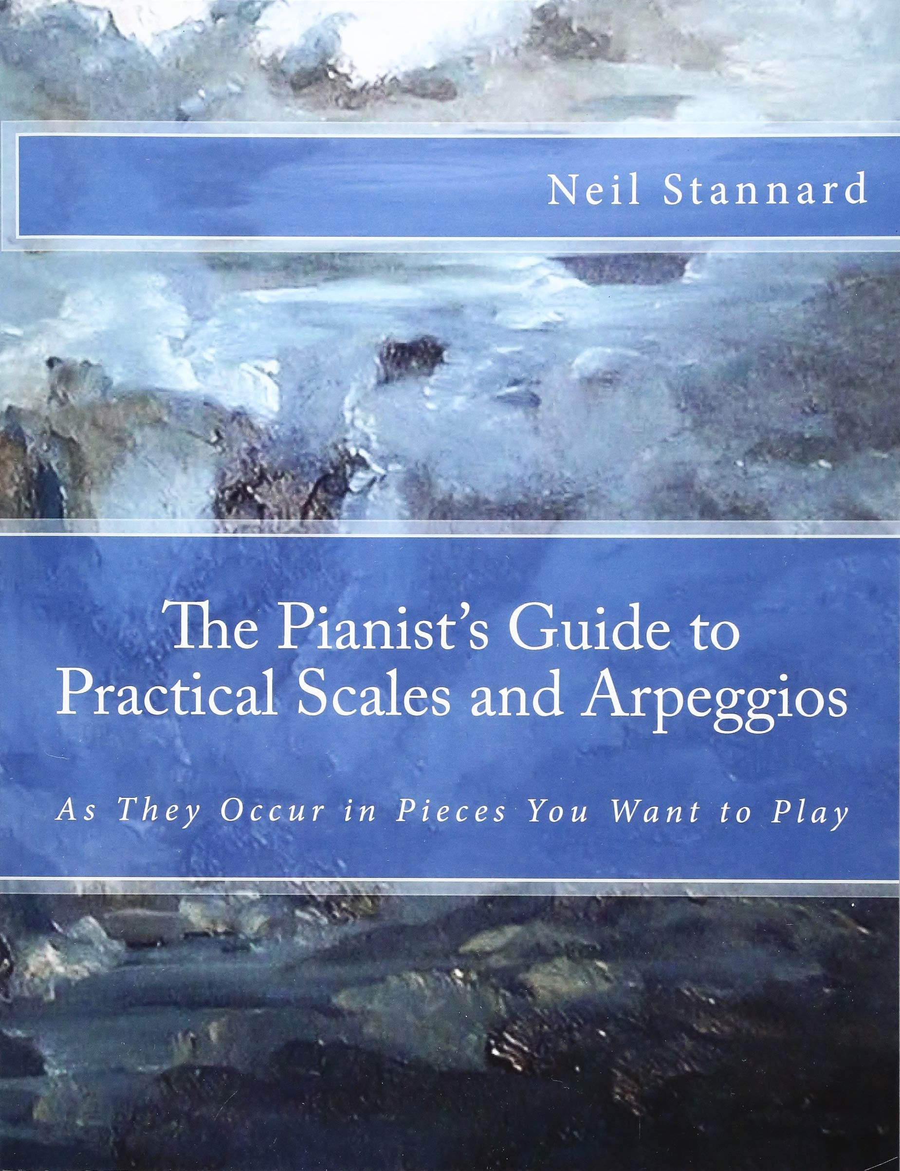 The Pianist's Guide to Practical Scales and Arpeggios: As