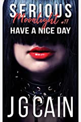 Have a Nice Day: Serious Moonlight 17 Kindle Edition