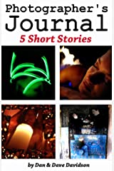 Photographer's Journal 5 Short Stories Kindle Edition
