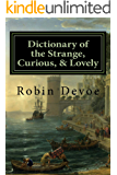 Dictionary of the Strange, Curious & Lovely: 3500 Most Beautiful English Vocabulary Words (English Edition)
