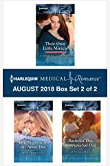 Harlequin Medical Romance August 2018 - Box Set 2 of 2: Their Own Little Miracle\Bachelor Doc, Unexpected Dad\One Night with the Army Doc Kindle Edition