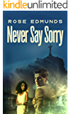 Never Say Sorry: A Fast Paced Medical and Financial Conspiracy Thriller