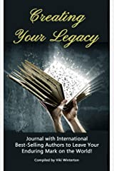 Creating Your Legacy Kindle Edition