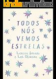 Todos Nós Vemos Estrelas (Portuguese Edition)