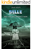 Belle and the disturbing cabin: A disquieting tale