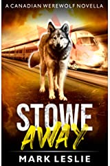 Stowe Away: A Canadian Werewolf Novella - Book 1.5 Kindle Edition