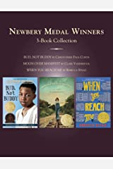 Newbery Medal Winners Three-Book Collection: Bud, Not Buddy; Moon Over Manifest; When You Reach Me Kindle Edition
