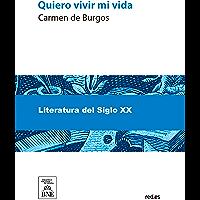 Quiero vivir mi vida (Spanish Edition)