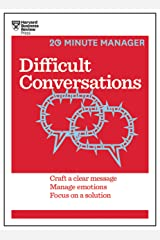 Difficult Conversations (HBR 20-Minute Manager Series) Kindle Edition