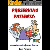 Preserving Patients: Anecdotes of a Junior Doctor
