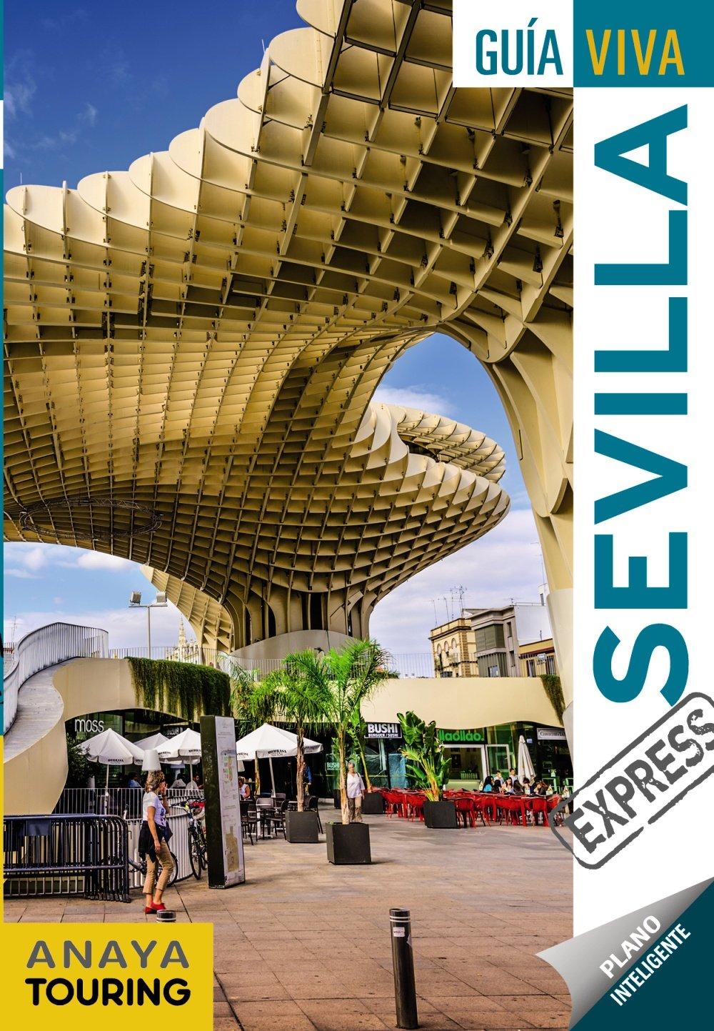 Sevilla (Guía Viva Express - España): Amazon.es: Anaya Touring, Prior Venegas, María, Miquélez de Mendiluce, Edurne: Libros