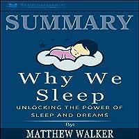 Summary: Why We Sleep: Unlocking the Power of Sleep and Dreams