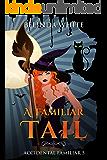 A Familiar Tail (Accidental Familiar Book 5)