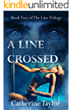 A Line Crossed (The Line Trilogy Book 2)