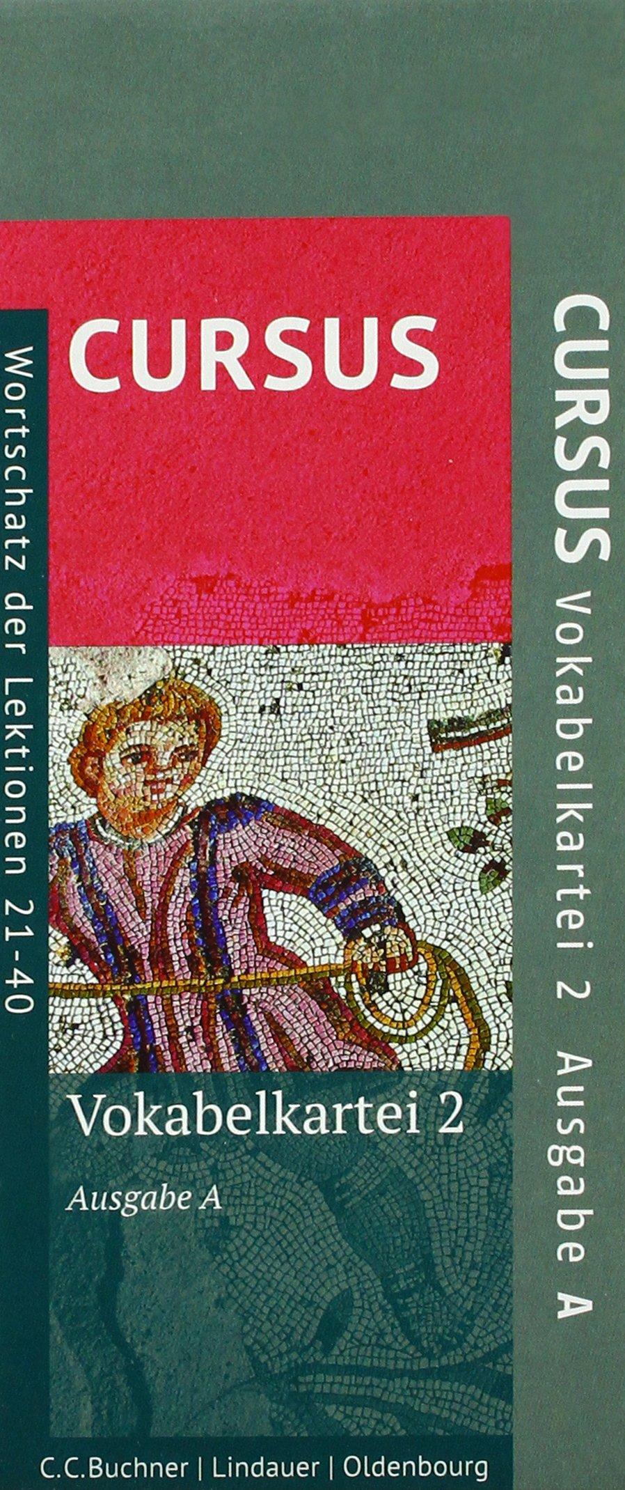 Cursus   Ausgabe A Latein Als 2. Fremdsprache  Vokabelkartei 2  Wortschatz Der Lektionen 21 40
