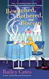 Bewitched, Bothered, and Biscotti: A Magical Bakery Mystery