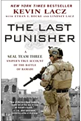 The Last Punisher: A SEAL Team THREE Sniper's True Account of the Battle of Ramadi Kindle Edition