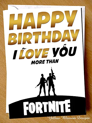 Funny Birthday Greetings Card Comical Happy I Love You More Than Fortnite Gaming Game Xbox
