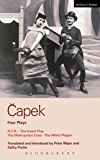 Capek Four Plays: R. U. R.; The Insect Play; The Makropulos Case; The White Plague (World Classics)