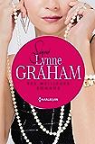 Signé Lynne Graham : ses meilleurs romans : A la place d'une autre - Sous l'emprise d'un séducteur - Passion pour un milliardaire