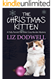 The Christmas Kitten: A Polly Parrett Pet-Sitter Cozy Murder Mystery Book 2 (Polly Parrett Pet Sitter Cozy Murder Mysteries 1)